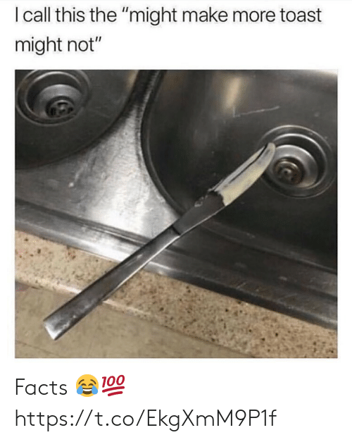 """Facts, Toast, and Make: I call this the """"might make more toast  might not"""" Facts 😂💯 https://t.co/EkgXmM9P1f"""