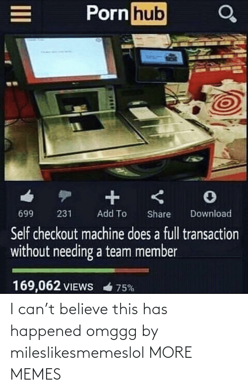 believe: I can't believe this has happened omggg by mileslikesmemeslol MORE MEMES