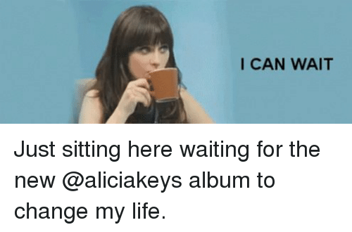 Memes, 🤖, and Album: I CAN WAIT Just sitting here waiting for the new @aliciakeys album to change my life.