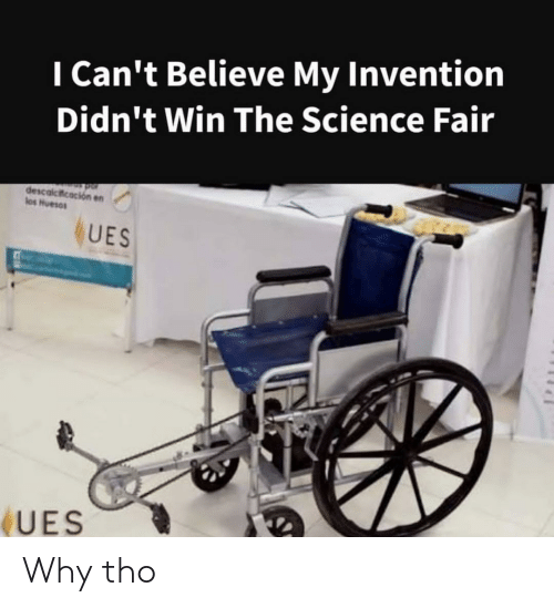 invention: I Can't Believe My Invention  Didn't Win The Science Fair  descalcicacion en  los Huesos  UES  UES Why tho