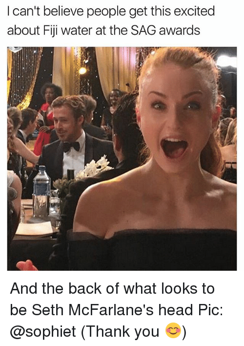 Fiji: I can't believe people get this excited  about Fiji water at the SAG awards And the back of what looks to be Seth McFarlane's head Pic: @sophiet (Thank you 😊)