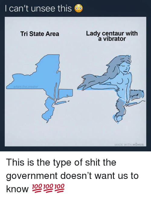 Cant Unsee: I can't unsee this  Lady centaur with  a vibrator  Tri State Area  adam.the.creator  MADE WITH MOMUS This is the type of shit the government doesn't want us to know 💯💯💯