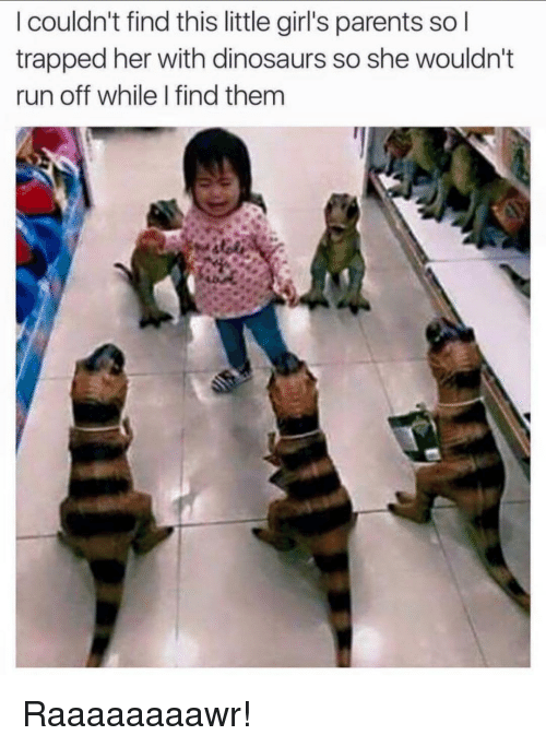 Little Girls: I couldn't find this little girl's parents so  trapped her with dinosaurs so she wouldn't  run off while I find them Raaaaaaaawr!