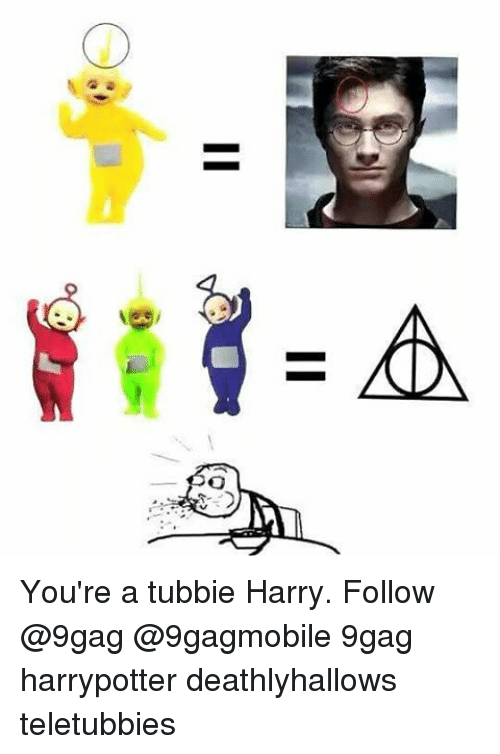 teletubby: I  D You're a tubbie Harry. Follow @9gag @9gagmobile 9gag harrypotter deathlyhallows teletubbies
