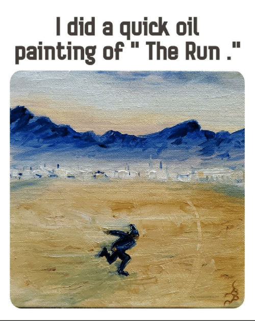 """Run, Did, and Painting: I did a quick oil  painting of"""" The Run ."""""""