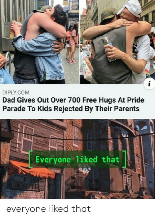 free hugs: i  DIPLY.COM  Dad Gives Out Over 700 Free Hugs At Pride  Parade To Kids Rejected By Their Parents  Everyone liked that everyone liked that
