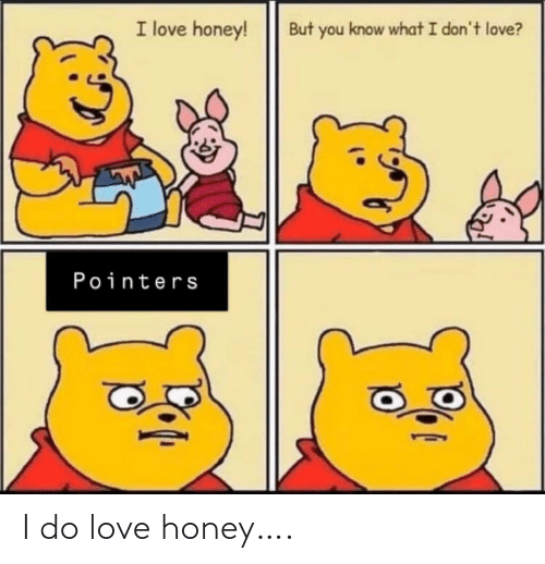 honey: I do love honey….