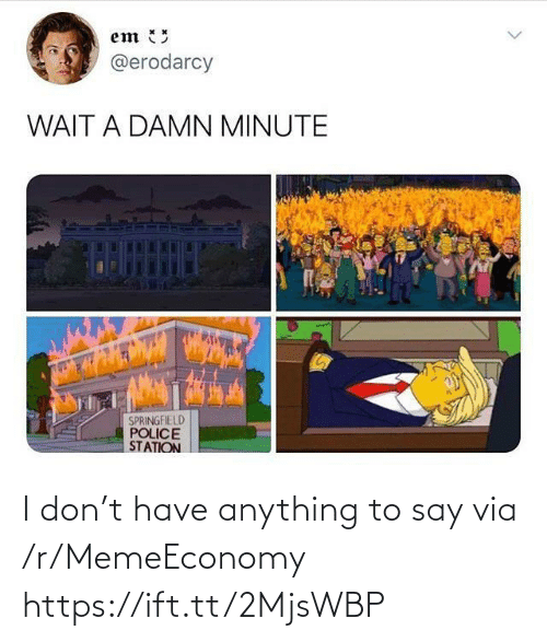 anything: I don't have anything to say via /r/MemeEconomy https://ift.tt/2MjsWBP