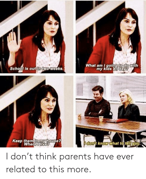 Have Ever: I don't think parents have ever related to this more.