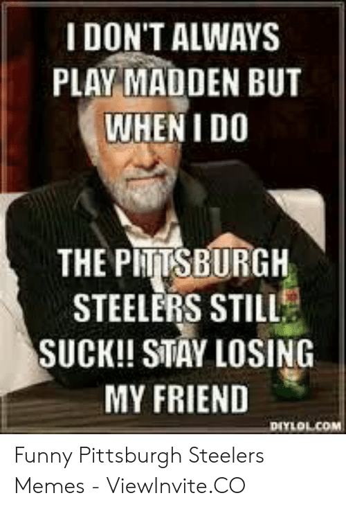 25 Best Memes About Funny Pittsburgh Steelers Memes