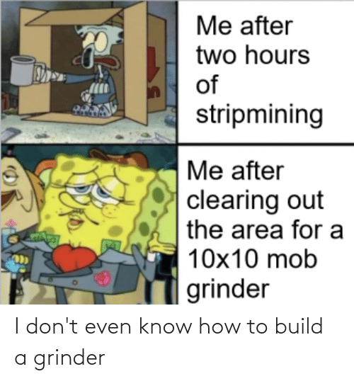 Know How: I don't even know how to build a grinder