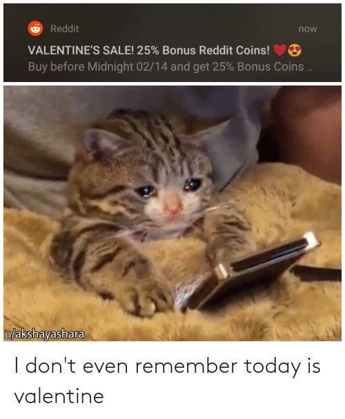 remember: I don't even remember today is valentine