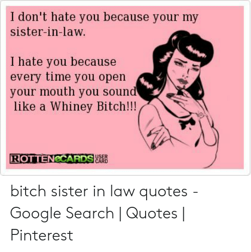 I Don\'t Hate You Because Your My Sister-In-Law I Hate You ...