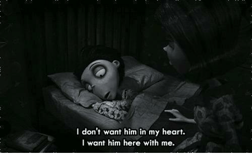 i want him: I don't want him in my heart.  I want him here with me.
