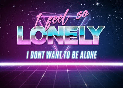 Being Alone,  Dont, and I Dont: I DONT WANTO BE ALONE
