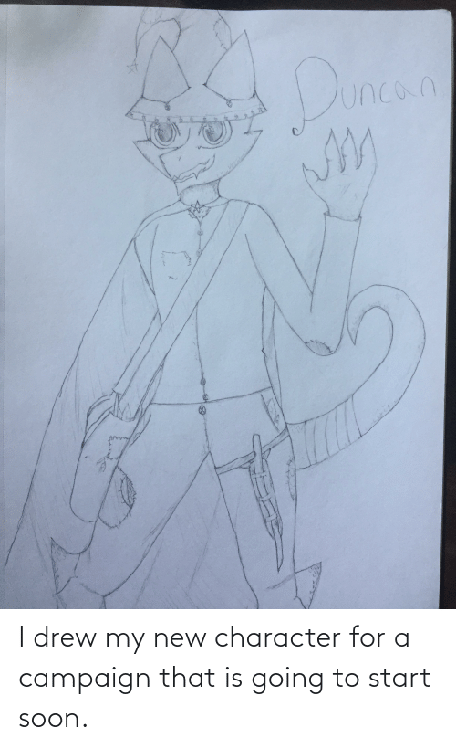 drew: I drew my new character for a campaign that is going to start soon.