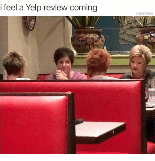 Yelp, Review, and Feel: i feel a Yelp review coming  drgrayfang