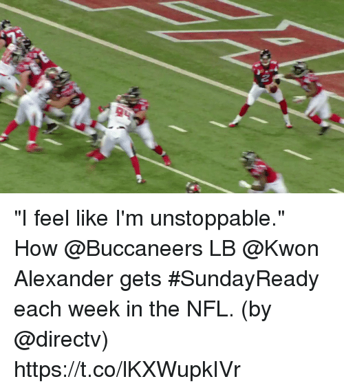 """Memes, Nfl, and DirecTV: """"I feel like I'm unstoppable.""""  How @Buccaneers LB @Kwon Alexander gets #SundayReady each week in the NFL.  (by @directv) https://t.co/lKXWupkIVr"""