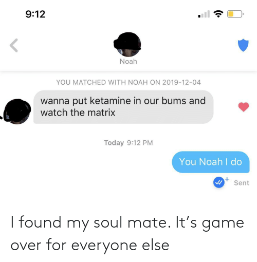soul: I found my soul mate. It's game over for everyone else
