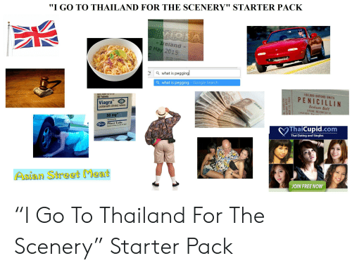 "Hona: ""I GO TO THAILAND FOR THE SCENERY"" STARTER PACK  HONA  Ireland  O May 2015  AN LION  NOM RTEANN  Cawhat is peggingl  awhat is pegging Google Search  100,000 OXFORD UNITS  PENICILLIN  NDC 0069-4210-30  30 Tablets  1000  Sodium Salt  STORE BELOW 100 C  Viagra  (sildenafil citrate) tablets  TM  50  CAUTION: For ue  50 mg  ThaiCupid.com  Distributed by  Plizer Labs  Division of Plzer Inc, NY, NY 1001  Phizer  Thai Dating and Singles  ASian Street Meat  JOIN FREE NOW  0. 44051101  RATION  DATE  BER 12, 1944 ""I Go To Thailand For The Scenery"" Starter Pack"