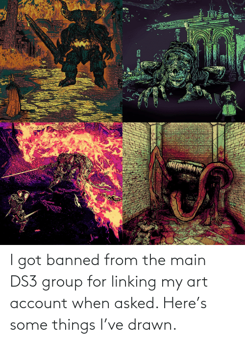 linking: I got banned from the main DS3 group for linking my art account when asked. Here's some things I've drawn.