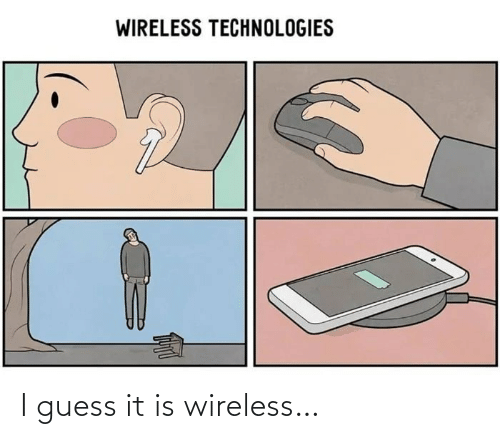 It Is: I guess it is wireless…