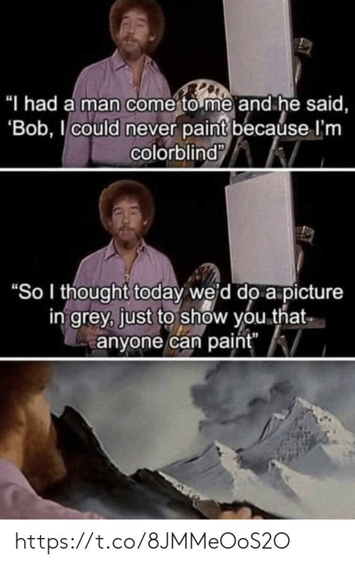 "Memes, Grey, and Paint: ""I had a man come to me and he said,  'Bob,I could never paint because I'm  colorblind  ""So I thought today weid do a picture  in grey, just to show you that  anyone can paint"" https://t.co/8JMMeOoS2O"