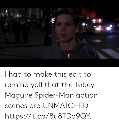 scenes: I had to make this edit to remind yall that the Tobey Maguire Spider-Man action scenes are UNMATCHED https://t.co/8u8TDq9QYJ