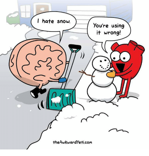 Snow, Com, and Using: I hate snow.  you're using  it wrong!  theAwkwardyeti com
