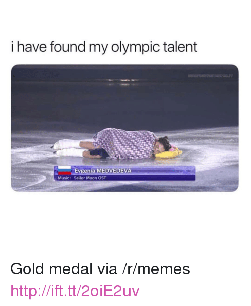 "Memes, Music, and Sailor Moon: i have found my olympic talent  Evgenia MEDVEDEVA  Sailor Moon OST  Music: <p>Gold medal via /r/memes <a href=""http://ift.tt/2oiE2uv"">http://ift.tt/2oiE2uv</a></p>"