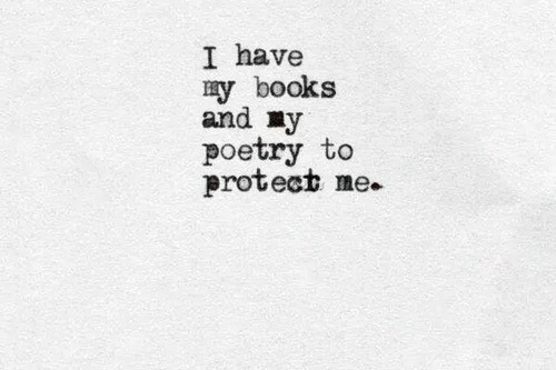 Protect Me: I have  y books  and y  poetry to  protect me