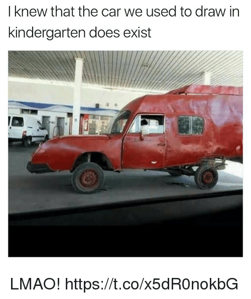 Existance: I knew that the car we used to draw in  kindergarten does exist LMAO! https://t.co/x5dR0nokbG