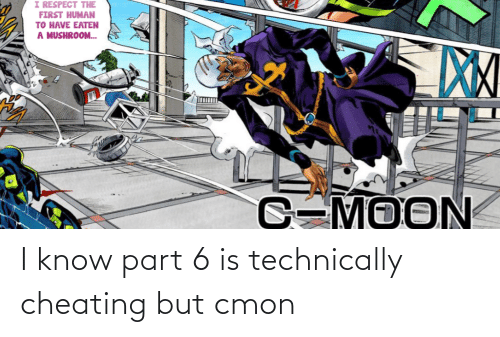 i know: I know part 6 is technically cheating but cmon