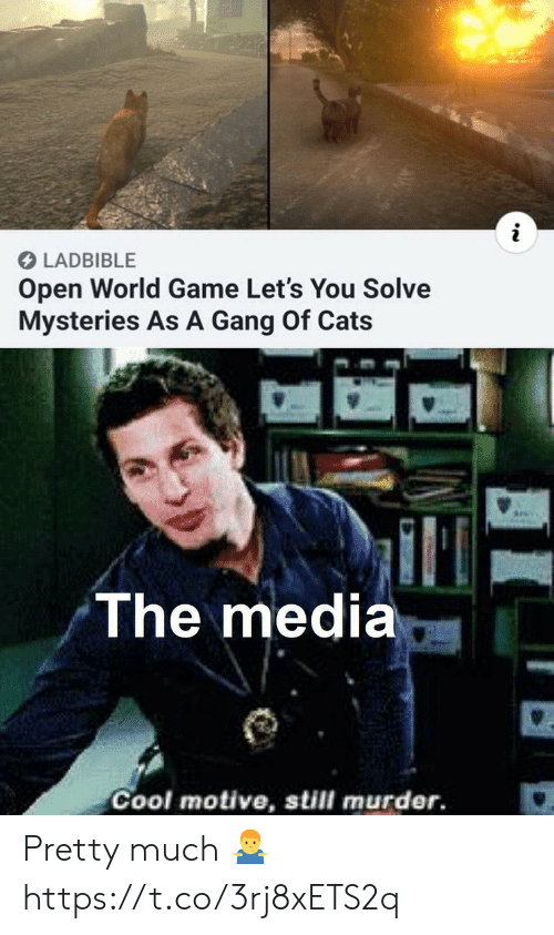Cats, Video Games, and Gang: i  LADBIBLE  Open World Game Let's You Solve  Mysteries As A Gang Of Cats  The media  Cool motive, still murder. Pretty much 🤷‍♂️ https://t.co/3rj8xETS2q