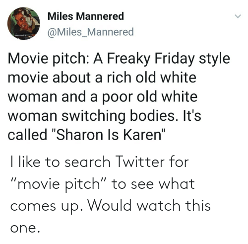 "Watch: I like to search Twitter for ""movie pitch"" to see what comes up. Would watch this one."