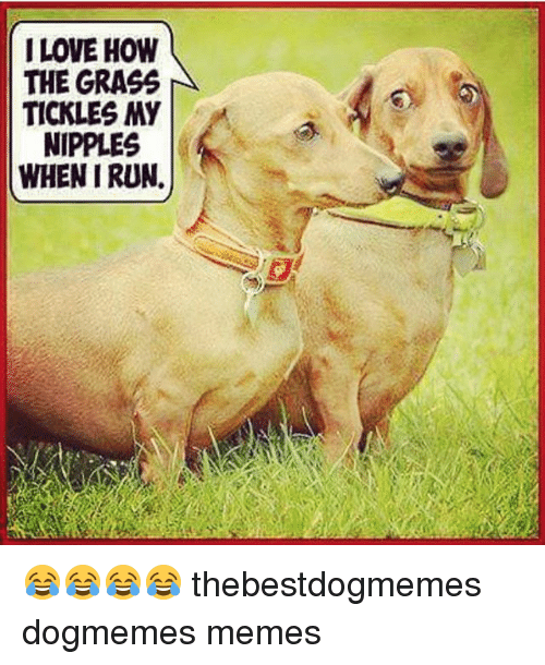 I Love How The Grass Tickles My Nipples When I Run