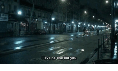 Love, One, and You: I love no one but you