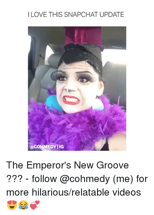 Emperor's New Groove: I LOVE THIS SNAPCHAT UPDATE  acoHMEDYIIG The Emperor's New Groove ??? - follow @cohmedy (me) for more hilarious/relatable videos 😍😂💞