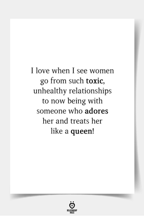 Love, Relationships, and Queen: I love when I see women  go from such toxic,  unhealthy relationships  to now being with  someone who adores  her and treats her  like a queen!