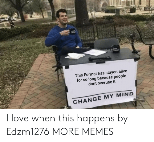 When This Happens: I love when this happens by Edzm1276 MORE MEMES