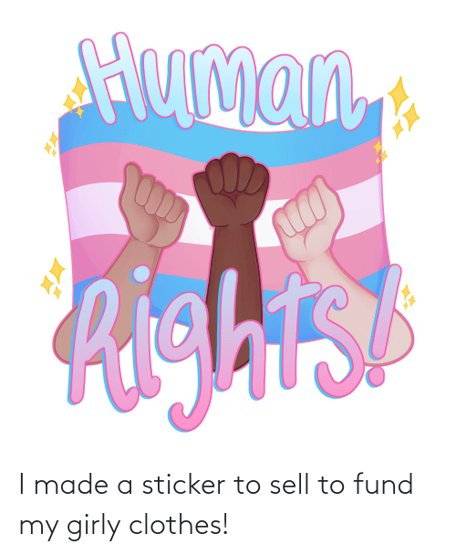 Fund: I made a sticker to sell to fund my girly clothes!