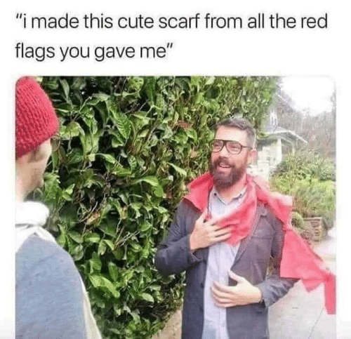 "Cute, All The, and Red: ""i made this cute scarf from all the red  flags you gave me"""