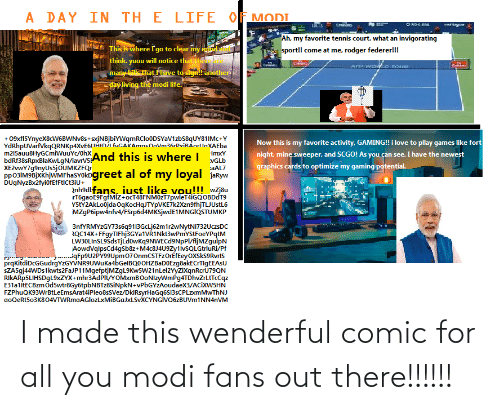 modi: I made this wenderful comic for all you modi fans out there!!!!!!