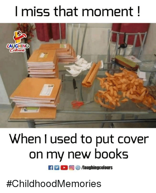 Books, Indianpeoplefacebook, and Moment: I miss that moment!  LAUGHINO  When l used to put cover  on mvy new booKs #ChildhoodMemories