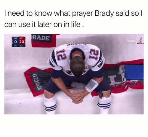 Rading: I need to know what prayer Brady said so l  can use it later on in life  RADE  NE ATL.  O 20  221