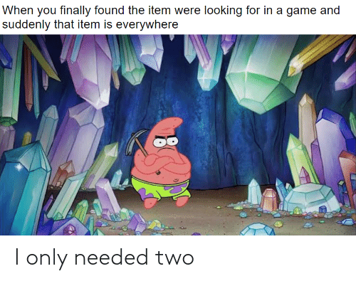 needed: I only needed two