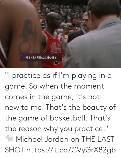 """Jordan: """"I practice as if I'm playing in a game. So when the moment comes in the game, it's not new to me. That's the beauty of the game of basketball. That's the reason why you practice.""""   🐐 Michael Jordan on THE LAST SHOT   https://t.co/CVyGrX82gb"""