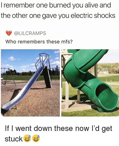 Alive, Funny, and Who: I remember one burned you alive and  the other one gave you electric shocks  @LILCRAMPS  Who remembers these mfs? If I went down these now I'd get stuck😅😅