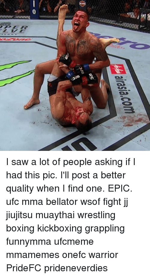 Bellator: I saw a lot of people asking if I had this pic. I'll post a better quality when I find one. EPIC. ufc mma bellator wsof fight jj jiujitsu muaythai wrestling boxing kickboxing grappling funnymma ufcmeme mmamemes onefc warrior PrideFC prideneverdies