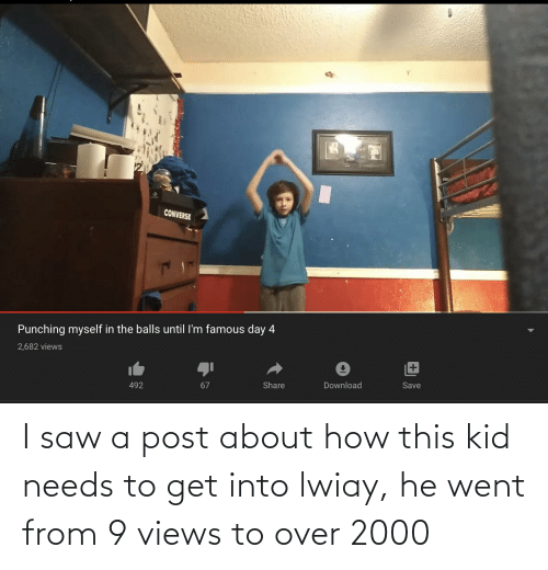 views: I saw a post about how this kid needs to get into lwiay, he went from 9 views to over 2000